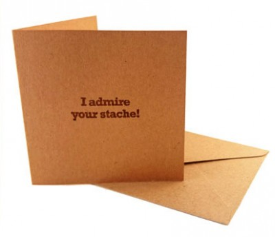 Gift Card - I Admire Your Stache